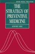 9780192624864: The Strategy of Preventive Medicine (Oxford Medical Publications)