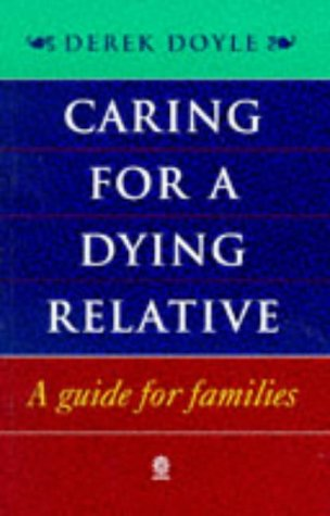 9780192624871: Caring for a Dying Relative: A Guide for Families