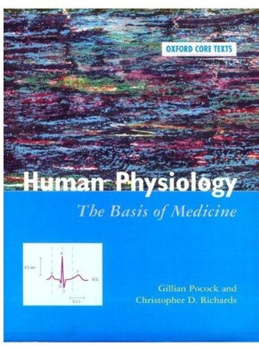 Human Physiology: The Basis of Medicine (Oxford: Pocock, Gillian