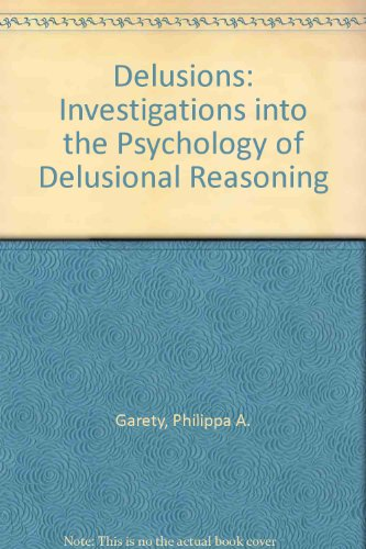 9780192625472: Delusions: Investigations into the Psychology of Delusional Reasoning