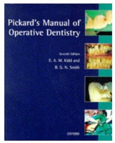 Pickard's Manual of Operative Dentistry (Oxford Medical: H.M. Pickard, E.A.M.