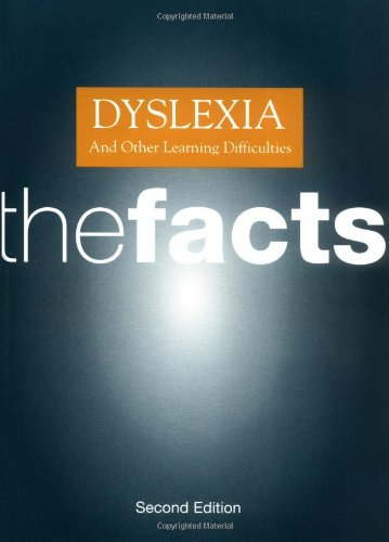 DYSLEXIA and Other Learning Difficulties THE FACTS