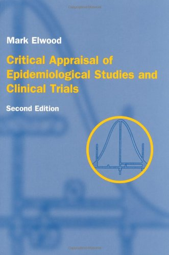 9780192627445: Critical Appraisal of Epidemiological Studies & Clinical Trials