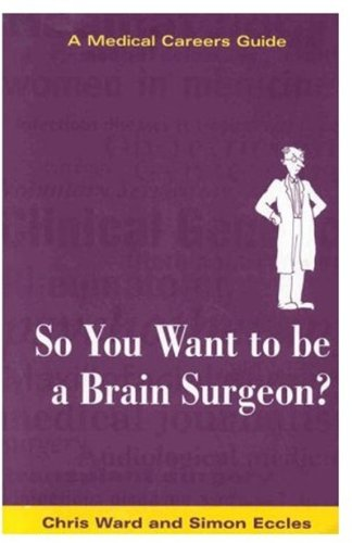9780192627469: So You Want to Be a Brain Surgeon?