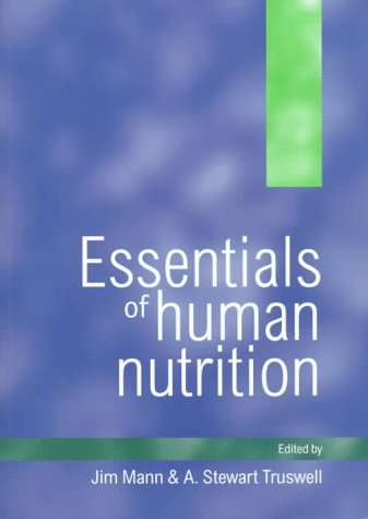 Essentials of Human Nutrition: Mann, Jim and