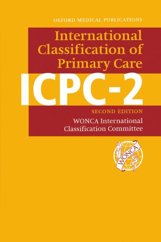 ICPC-2: International Classification of Primary Care (Oxford Medical Publications): Doctors, World ...