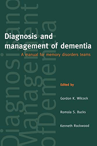 9780192628220: Diagnosis and Management of Dementia : A Manual for Memory Disorders Teams: A Manual for Memory Disorders Teams (Oxford Medical Publications)