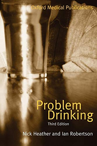 Problem Drinking (Oxford Medical Publications) (0192628615) by Heather, Nick; Robertson, Ian