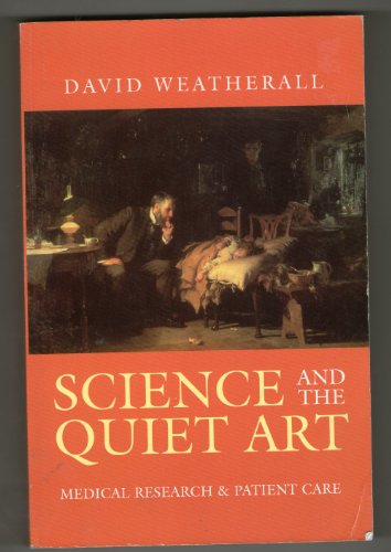 9780192628930: Science and the Quiet Art: Medical Research and Patient Care