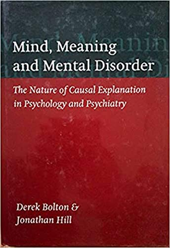 9780192629364: Mind, Meaning and Mental Disorder: The Nature of Causal Explanation in Psychology and Psychiatry