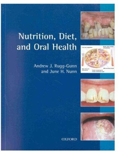 Nutrition, Diet and Oral Health (Oxford medical: Andrew J.Rugg- Gunn