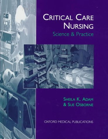 9780192630230: Critical Care Nursing: Science and Practice (Oxford Medical Publications)