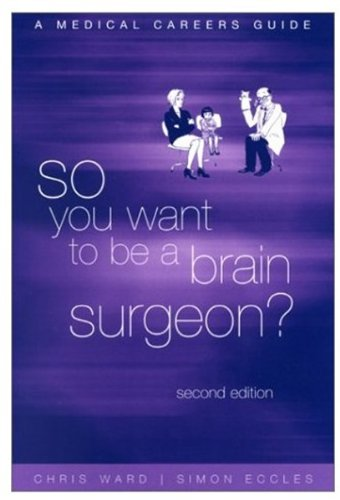 9780192630964: So You Want To Be a Brain Surgeon?: A Medical Careers Guide