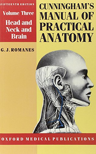 CUNNINGHAM'S MANUAL OF PRACTICAL ANATOMY, Fifteenth Edition, Volume Three, Head and Neck and Brain