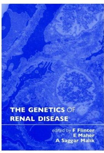 The Genetics of Renal Disease (Oxford Monographs: Editor-Frances Flinter; Editor-Eamonn