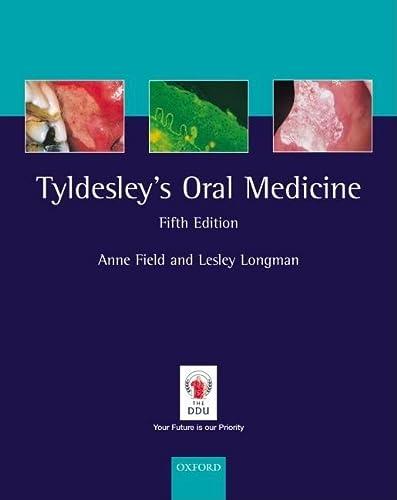 Tyldesleys Oral Medicine (Oxford Medical Publications): Field, Anne &