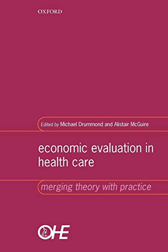 9780192631763: Economic Evaluation in Health Care: Merging Theory with Practice