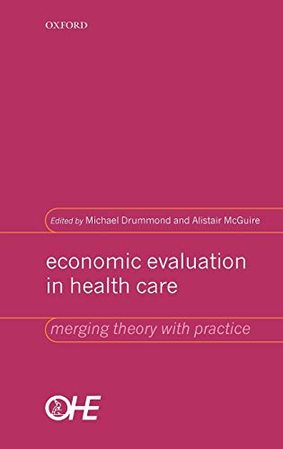9780192631770: Economic Evaluation in Health Care: Merging Theory with Practice