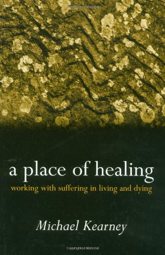 9780192632388: A Place of Healing: Working with Suffering in Living and Dying
