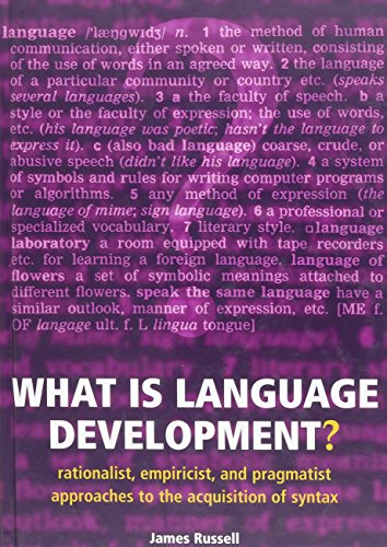9780192632487: What Is Language Development?: Rationalist, Empiricist, and Pragmatist Approaches to the Acquisition of Syntax
