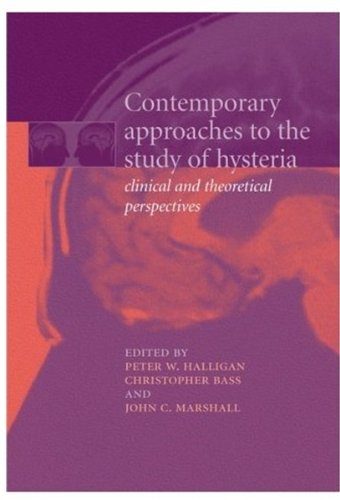 Contemporary Approaches to the Study of Hysteria: Halligan, Peter; Bass,