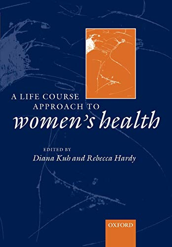 9780192632890: A Life Course Approach to Women's Health (Life Course Approach to Adult Health)