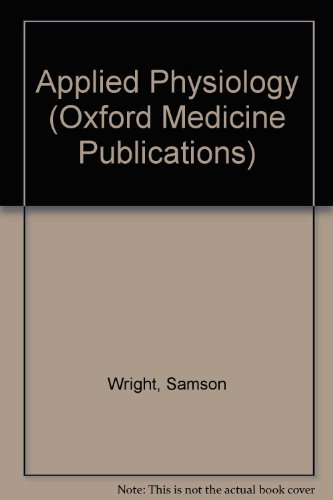 Samson Wright's Applied Physiology - Twelfth Edition: Cyril A. Keele