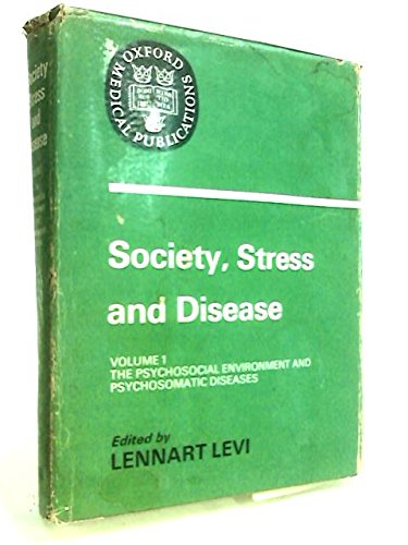 9780192644169: The Psychosocial Environment and Psychosomatic Diseases. Volume 1. (Society Stress and Disease) (v. 1)