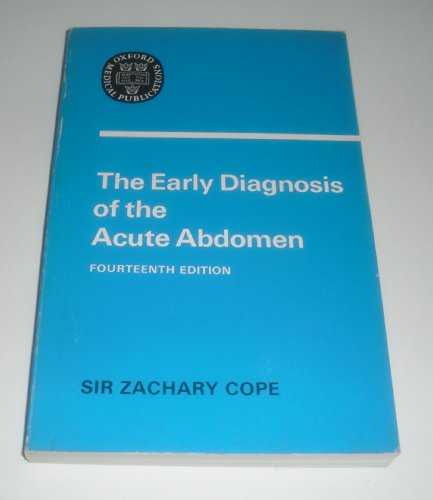 Early Diagnosis of the Acute Abdomen (Oxford Medical Publications): Cope, Sir Zachary