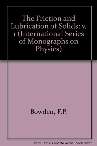 9780192670113: The Friction and Lubrication of Solids: v. 1 (International Series of Monographs on Physics)