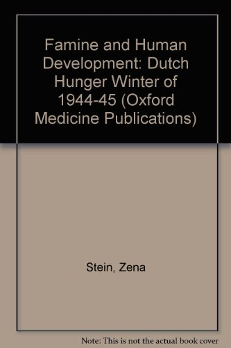 9780192690036: Famine and Human Development: Dutch Hunger Winter of 1944-45 (Oxford Medicine Publications)