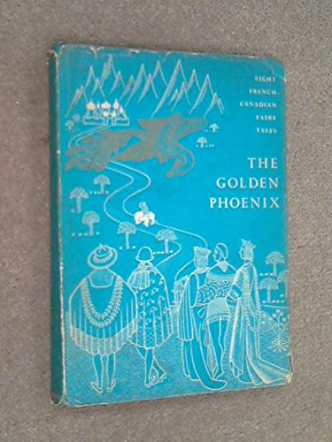 9780192710482: The Golden Phoenix, and Other French-Canadian Fairy Tales