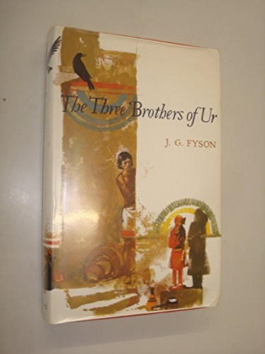 The Three Brothers of Ur: J.G. Fyson; Illustrator-Victor