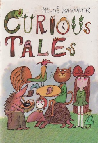 Curious tales: Milos Macourek; Illustrator-Adolf