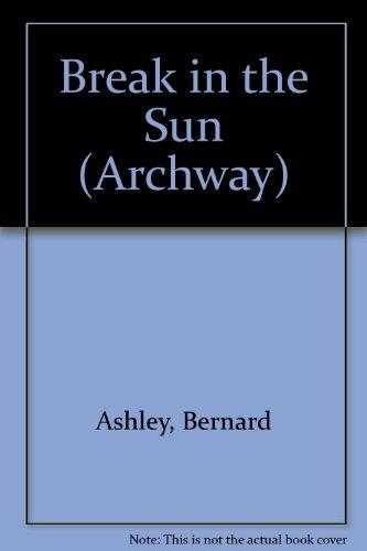 9780192714763: Break in the Sun (Archway)