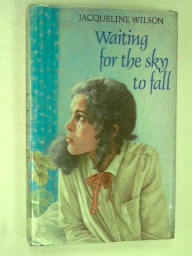 Waiting for the Sky to Fall (9780192714855) by Jacqueline Wilson