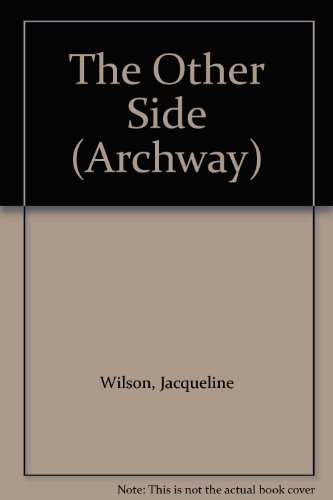 The Other Side (Archway) (9780192716439) by Jacqueline Wilson