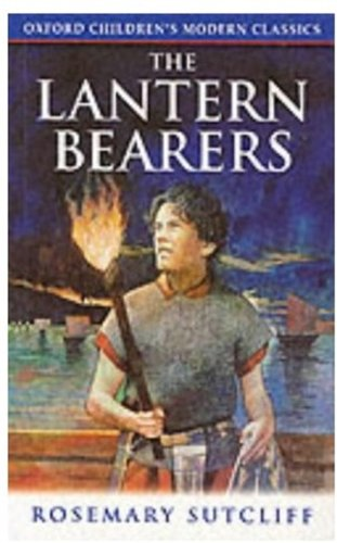 The Lantern Bearers (Oxford Children's Modern Classics) (0192717634) by Rosemary Sutcliff