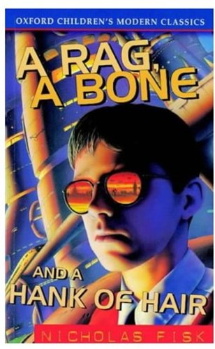 9780192718242: A Rag, a Bone and a Hank of Hair (Oxford Children's Modern Classics)