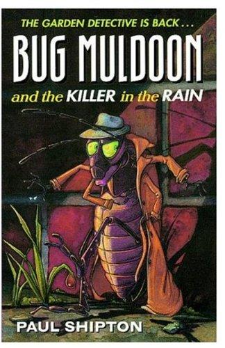Bug Muldoon and the Killer in the Rain: Shipton, Paul