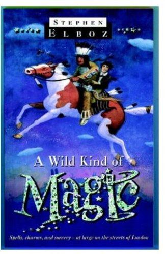 9780192718921: A Wild Kind of Magic