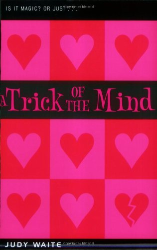 A Trick of the Mind: Waite, Judy