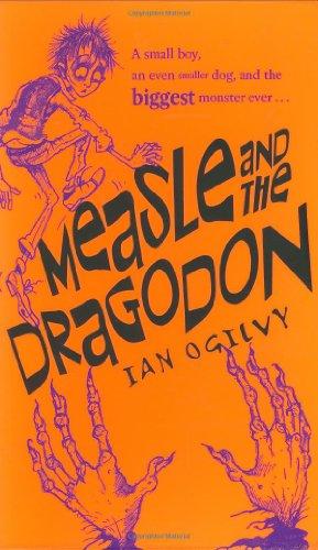 Measle and the Dragodon: Ogilvy, Ian