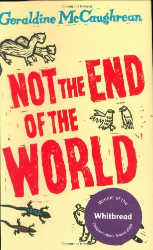 Not the End of the World (Signed): McCaughrean, Geraldine