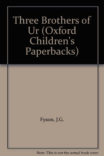 Three Brothers of Ur (Oxford Children's Paperbacks): Fyson, J.G.