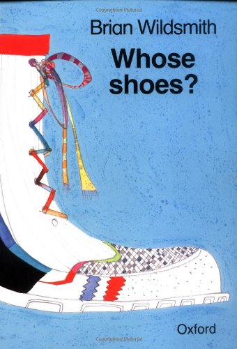 Whose Shoes? (Cat On The Mat Books) 9780192721457 Old shoes, new shoes, red shoes, blue shoes. But whose shoes?