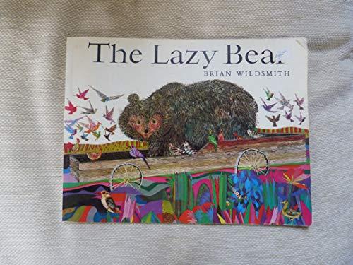 The Lazy Bear: Wildsmith, Brian