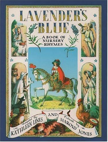 Lavender's Blue: Editor-Kathleen Lines; Illustrator-Harold