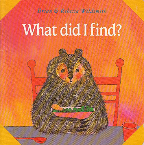 What Did I Find? (What Next Books) (0192722506) by Wildsmith, Brian; Wildsmith, Rebecca