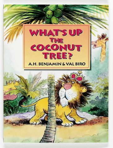 What's Up the Coconut Tree? (9780192722980) by A.H. Benjamin; Val Biro